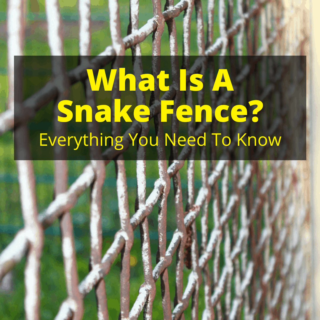What Is A Snake Fence